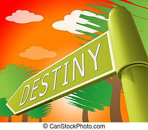Destiny Sign Displaying Progress And Prophecy 3d Illustration