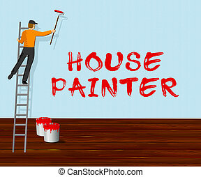 House Painter Shows Home Painting 3d Illustration - House...