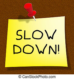 Slow Down Means Going Slower 3d Illustration - Slow Down...