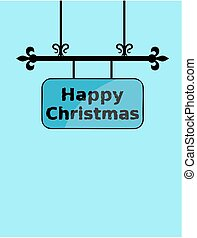 Grunge Happy Christmas on wrought iron sign board