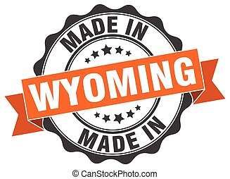 made in Wyoming round seal