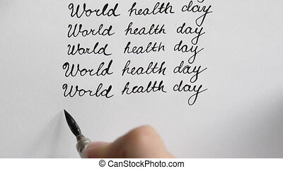 World health day calligraphy and lattering. Eighth line. Top...