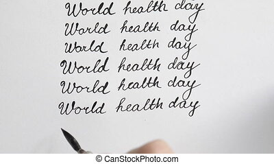 World health day calligraphy and lettering. Ninth line. Top...