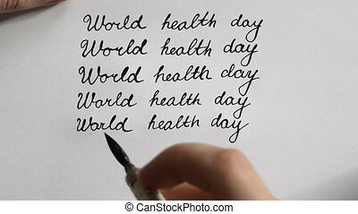 World health day calligraphy and lattering. Sixth line. Top...