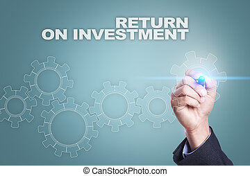 Businessman drawing on virtual screen. return on investment concept