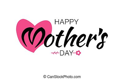 Vector Happy Mother's Day Typographic Lettering isolated on white Background With Pink Heart and Flower Illustration of a Mothers Day Card.