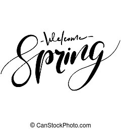 Welcome spring handwriting lettering design. Vector...