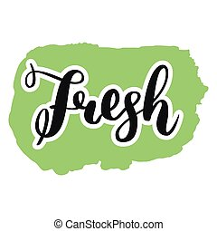 Fresh word hand lettering. Handmade calligraphy vector illustration isolated on white. Concept for eco natural fresh product for package, ad