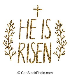He Is Risen, Easter holiday celebration card with hand drawn...