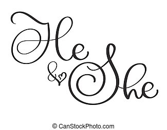 He and She text on white background. Hand drawn vintage...