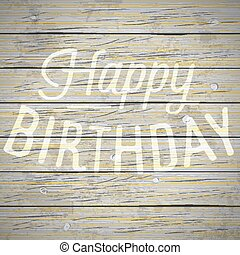 Vintage background with slogan for birthday - Vintage rustic...