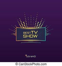 Best Tv Show emblem or logo design. Curved high definition...