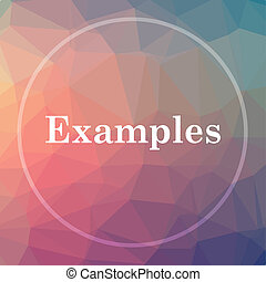 Examples icon. Examples website button on low poly...