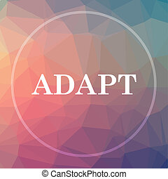 Adapt icon. Adapt website button on low poly background.