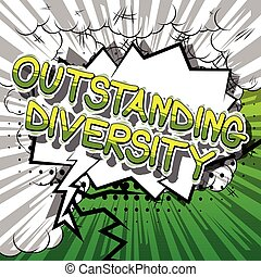 Outstanding Diversity - Comic book style word. - Outstanding...