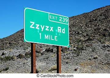 Zzyzx is the last word in the dictionary and is a road in...