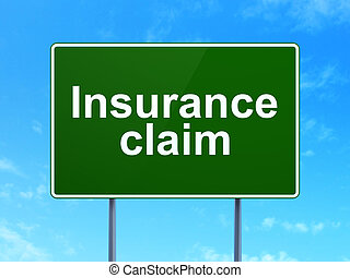 Insurance concept: Insurance Claim on road sign background