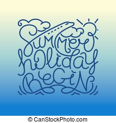 Summer Holiday Begin. Hand drawn lineart design with...