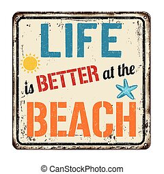 Life is better at the beach vintage rusty metal sign