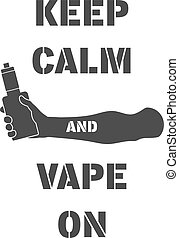 Poster with electronic cigarette in hand and inscription...