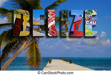 Belize collage with palm - Assorted images from around...