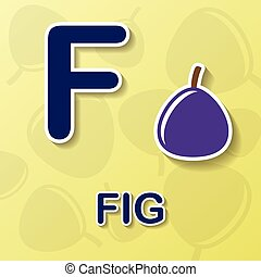 Fig alphabet background - Fig symbol with letter F and word