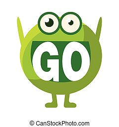 Green Blob Saying Go, Cute Emoji Character With Word In The Mouth Instead Of Teeth, Emoticon Message