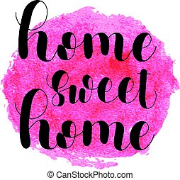 Home sweet home. Lettering illustration. - Home sweet home....