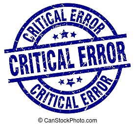 critical error blue round grunge stamp