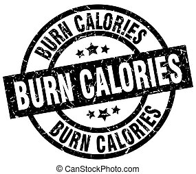 burn calories round grunge black stamp