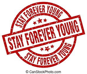 stay forever young round red grunge stamp