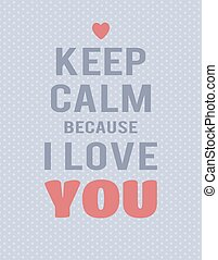 """""""Keep calm because I love you"""" lettering on blue polka dot background. Text and hearts."""