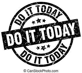do it today round grunge black stamp