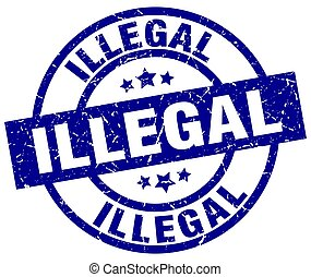 illegal blue round grunge stamp