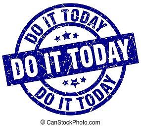 do it today blue round grunge stamp