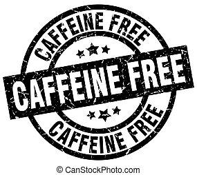 caffeine free round grunge black stamp
