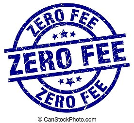 zero fee blue round grunge stamp