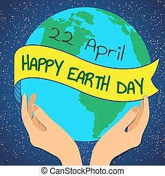 Earth Day planet in our hands, vector illustration