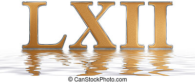 Roman numeral LXII, duo et sexaginta, 62, sixty two,...
