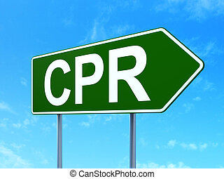 Healthcare concept: CPR on road sign background - Healthcare...