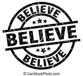 believe round grunge black stamp