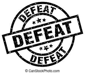 defeat round grunge black stamp