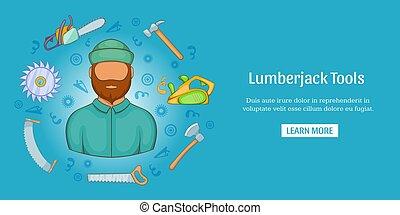 Lumberjack tools banner horizontal, cartoon style -...