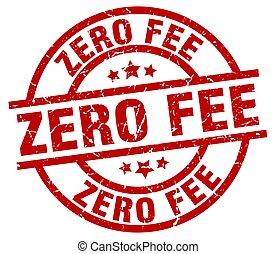 zero fee round red grunge stamp