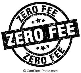 zero fee round grunge black stamp