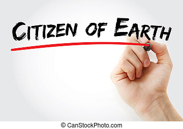 Hand writing Citizen of Earth with marker, concept...