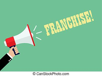 Hand holding megaphone with word franchise . Vector...