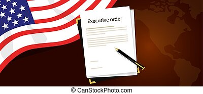 executive order president authority regulation paper and pen to be signed with United States flag and America map behind