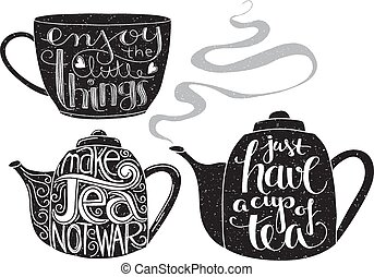 tea related quotes lettering - Teapots and teacup with...