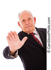 Stop right there - older businessman telling you to stop...